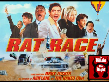 The Villain Was Right: Rat Race