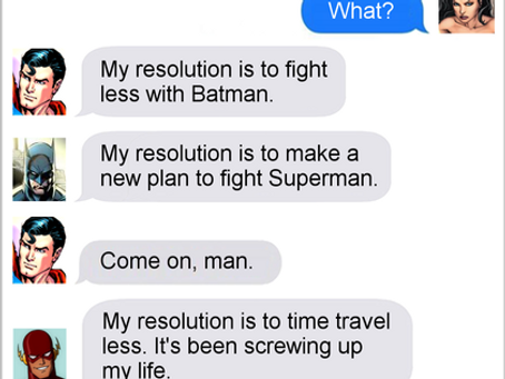 Texts From Superheroes: Resolutions