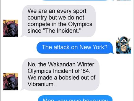 Texts From Superheroes: Wakanda, They Had A Bobsled team