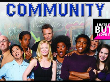 I Hate It But I Love It: Community