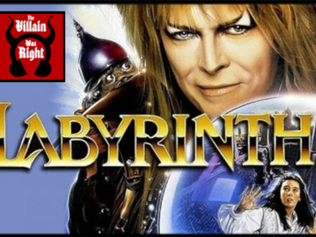 The Villain Was Right: Labyrinth