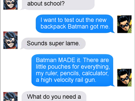 Texts From Superheroes: Bat To School
