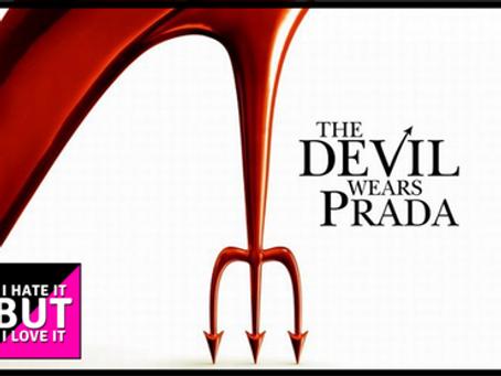 I Hate It But I Love It: The Devil Wears Prada