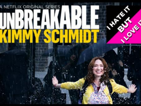 I Hate It But I Love It: Unbreakable Kimmy Schmidt