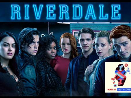 I Hate It But I Love It: Riverdale (Season 2)