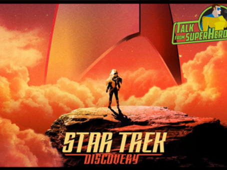 Talk From Superheroes: Star Trek Discovery