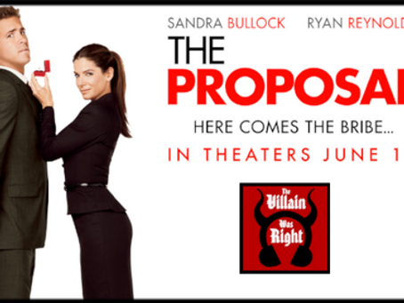The Villain Was Right: The Proposal