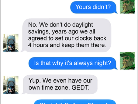 Texts From Superheroes: Save Daylight, Spend On Darkness