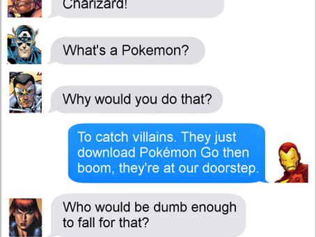 Texts From Superheroes: Pokemon Go Directly to Jail