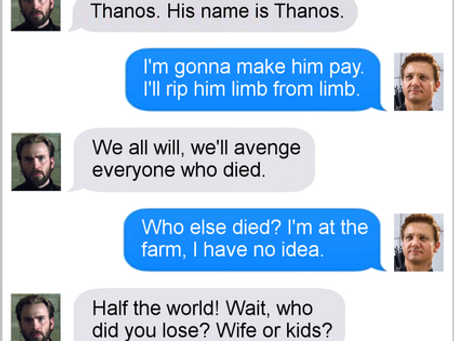 Texts From Superheroes: Too Far (Spoilers for Infinity War)