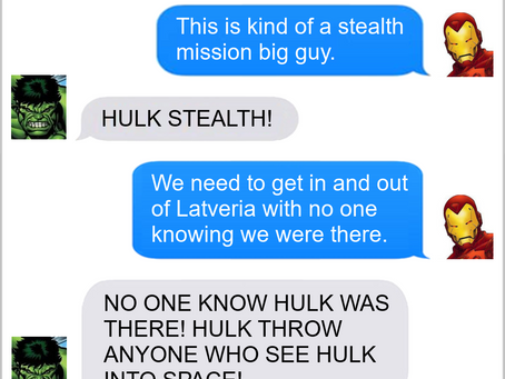 Texts From Superheroes: You Wouldn't Like Him When He's Stealthy
