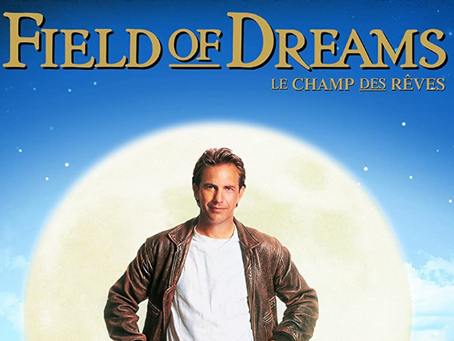 The Villain Was Right: Field of Dreams