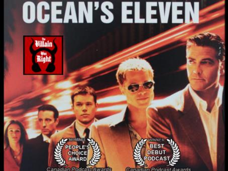 The Villain Was Right: Ocean's Eleven