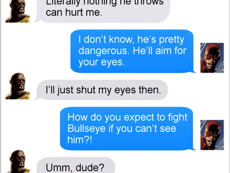 Texts From Superheroes: Blind To The Obvious