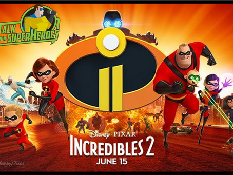 Talk From Superheroes: The Incredibles 2