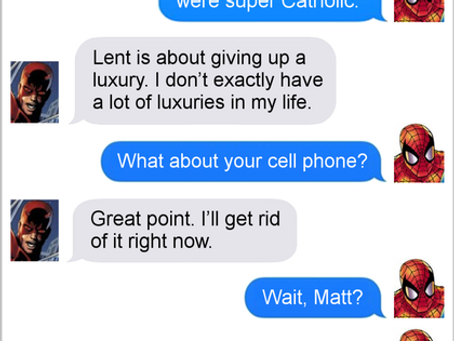 Texts From Superheroes: Lent