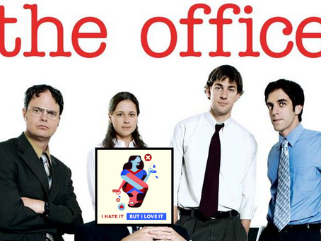 I Hate It But I Love It: The Office