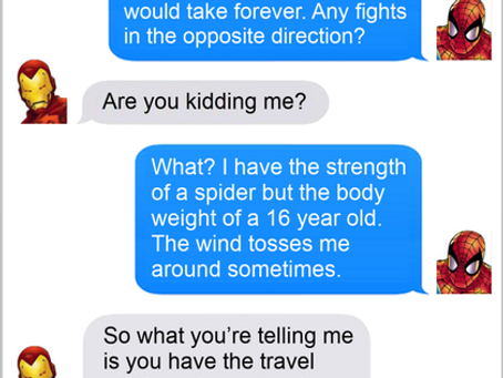 Texts From Superheroes: I'm A Spider On The Wind