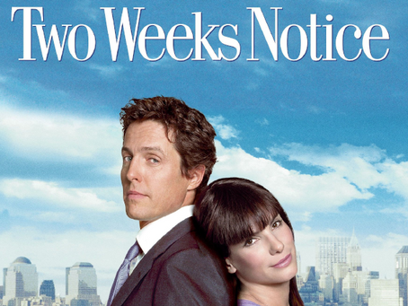 I Hate It But I Love It: Two Weeks Notice