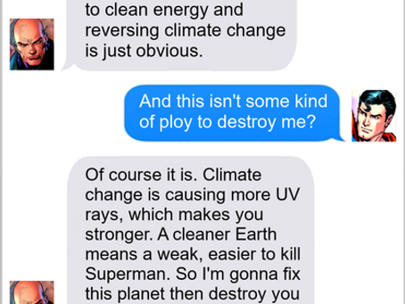 Texts From Superheroes: Be The Climate Change You Want To See
