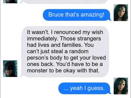 Texts From Superheroes: Be Careful What You Wish For