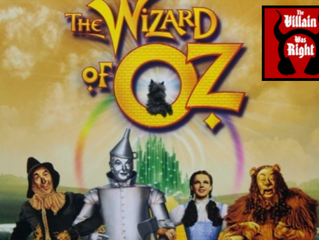 The Villain Was Right: The Wizard of Oz