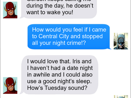 Texts From Superheroes: Don't Threaten Me With A Good Time