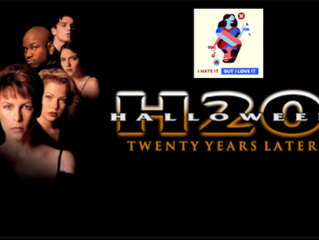 I Hate It But I Love It: Halloween H20