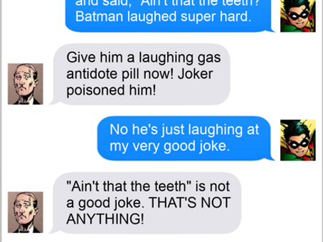 Texts From Superheroes: Laughter Is The Worst Medicine