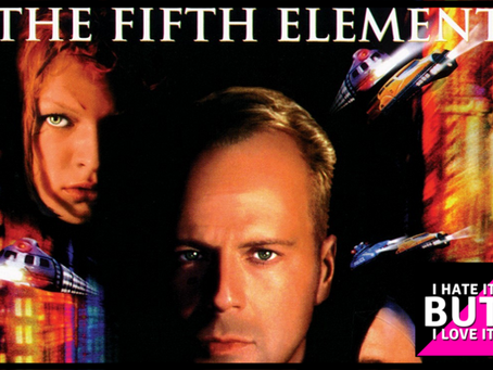 I Hate It But I Love It: The Fifth Element