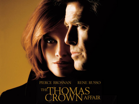 I Hate It But I Love It: The Thomas Crown Affair