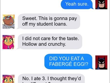 Texts From Superheroes: Don't Count Your Eggs