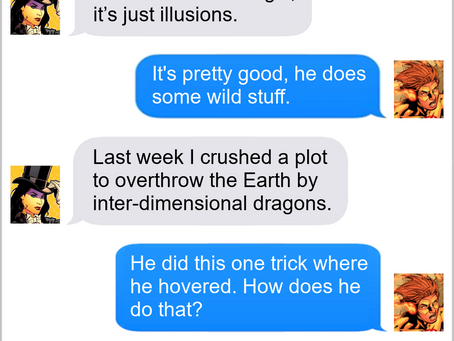 Texts From Superheroes: The Magic Was Inside You