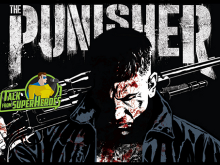 Talk From Superheroes: The Punisher (2017) – Part 1