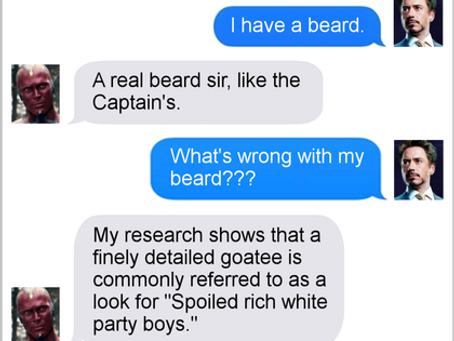 Texts From Superheroes: To Beard Or Not To Beard