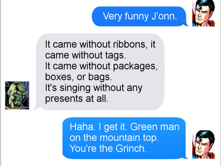 Texts From Superheroes: The Grinch