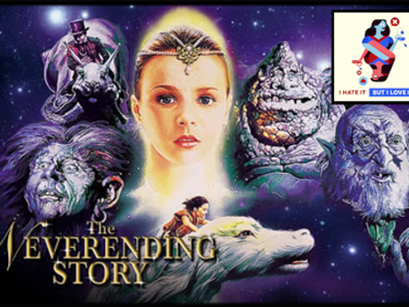 I Hate It But I Love It: The NeverEnding Story
