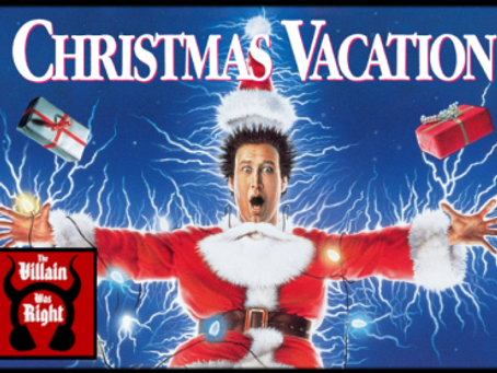 The Villain Was Right: Christmas Vacation