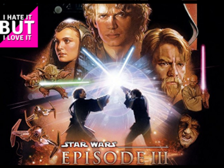 I Hate It But I Love It | Star Wars Episode 3: Revenge of the Sith