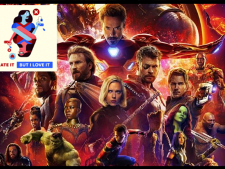 I Hate It But I Love It (Bonus!): Avengers Infinity War