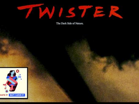 I Hate It But I Love It: Twister