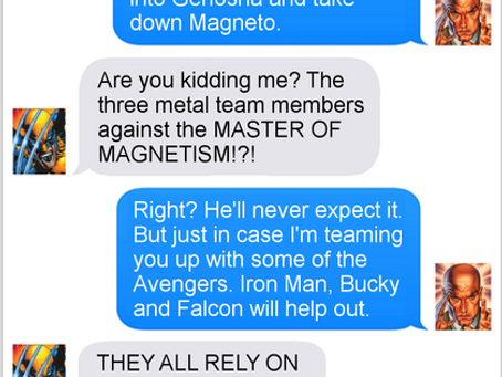 Texts From Superheroes: Heavy Metal