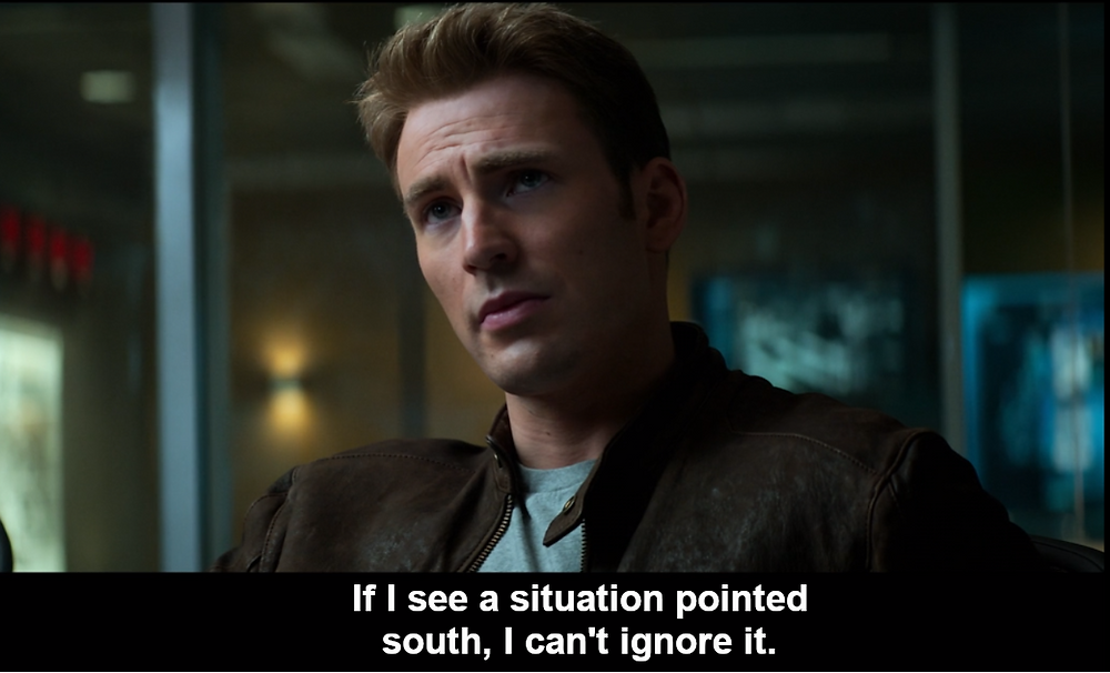 Steve Rogers Civil War If I see a situation pointed south I can't ignore it