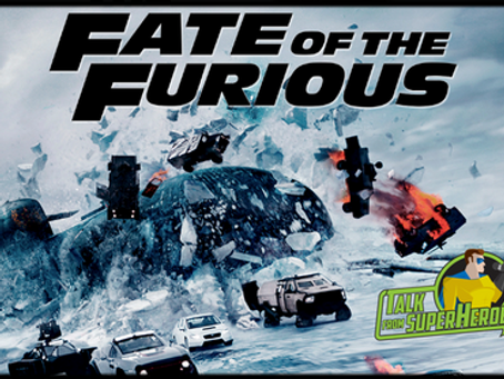 Talk From Superheroes: Fate of the Furious