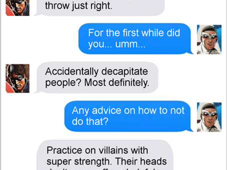 Texts From Superheroes: Learning Curve