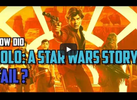 Solo: A Star Wars Story Was Okay, So Why Did It Fail? (Video)