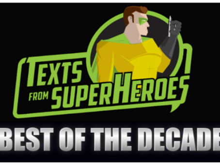Texts From Superheroes: Best of the Decade