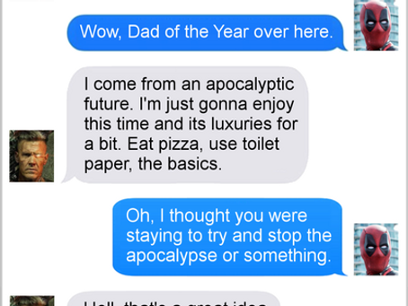 Texts From Superheroes: Called It (SPOILERS for DEADPOOL)