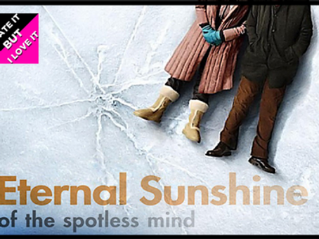 I Hate It But I Love It: Eternal Sunshine Of The Spotless Mind