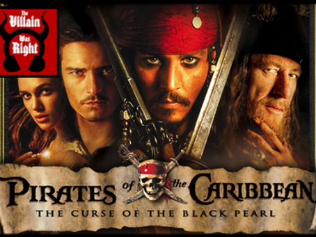 The Villain Was Right: Pirates of the Caribbean